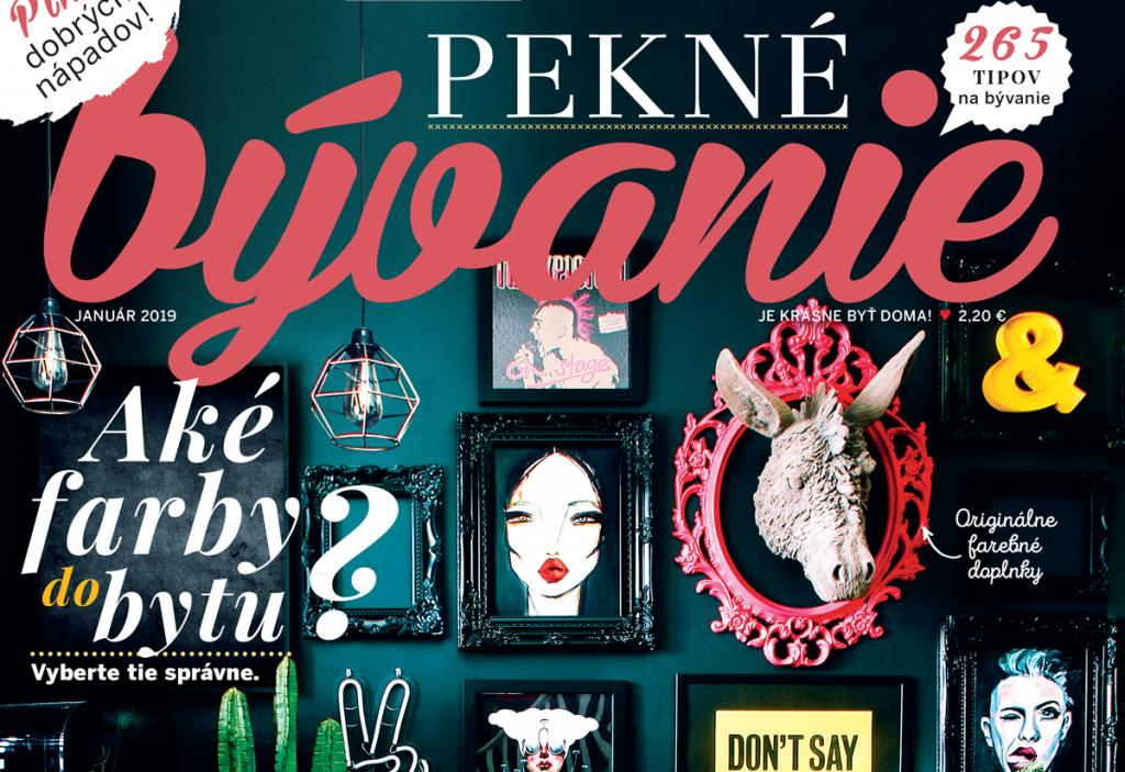 Najnovšie vydanie časopisu Pekné bývanie – Január 2019